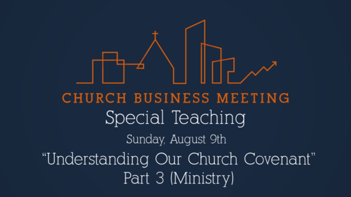Church Covenant: Ministry