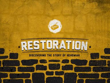 Restoration: Nehemiah's Story