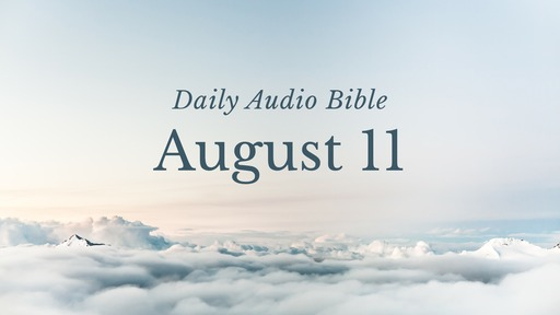 Daily Audio Bible – August 11, 2020