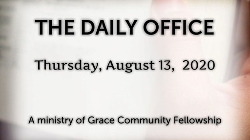Daily Office - August 13, 2020