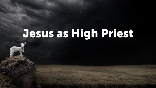 Jesus as High Priest