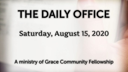 Daily Office -August 15, 2020
