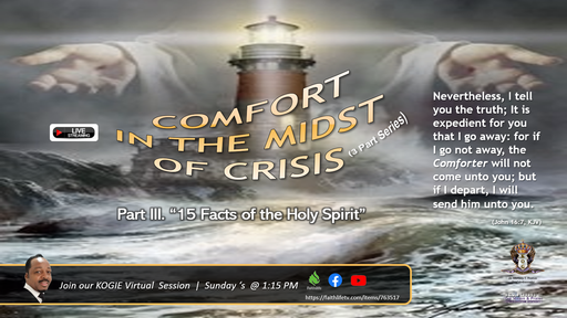 "COMFORT IN THE MIDST OF CRISIS-FINALE ""15 Facts of the Holy Spirit"" (Part III) by Mercury Thomas-Ha, PhD 