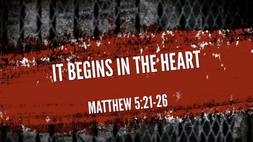 It Begins in the Heart