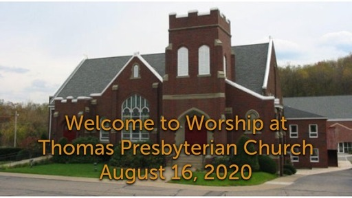 TPC Sunday Worship Service August 16, 2020