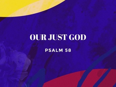 Psalms 58 - Our Just God