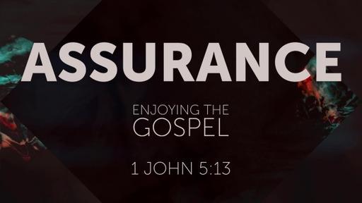 Assurance: Enjoying the Gospel