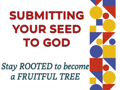 Submitting your seed to God