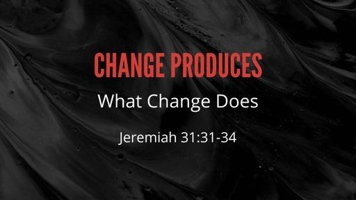 Change Produces
