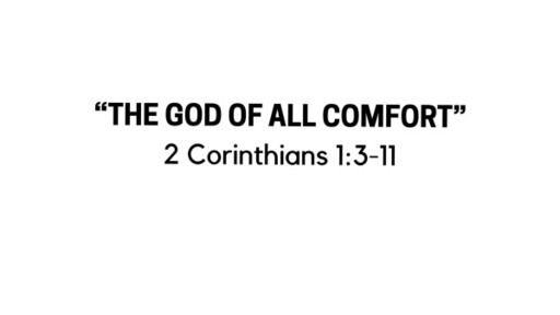 The God of All Comfort - August 16, 2020
