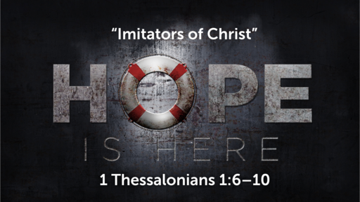 """Imitators of Christ"" | 1 Thessalonians 1:6–10 (Audio)"