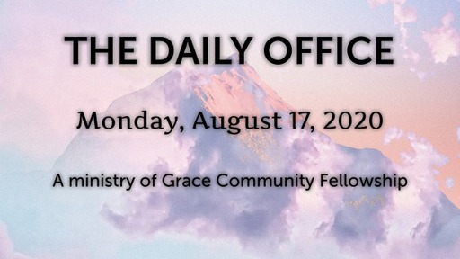 Daily Office -August 17, 2020