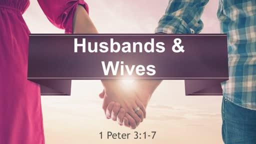 """1 Peter: Husbands & Wives"" Feb. 19, 2017"