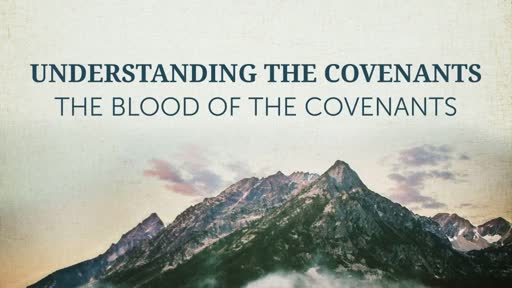 Understanding the Covenants