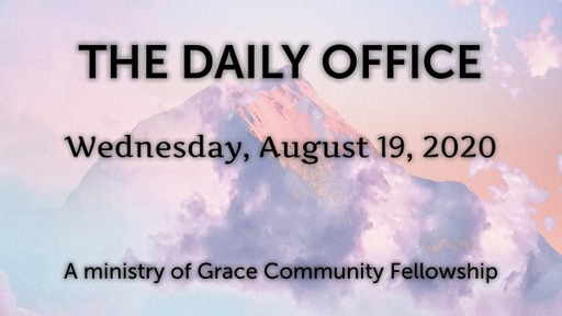 Daily Office -August 19, 2020