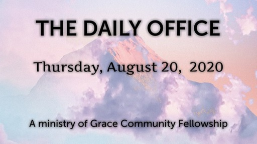 Daily Office - August 20, 2020