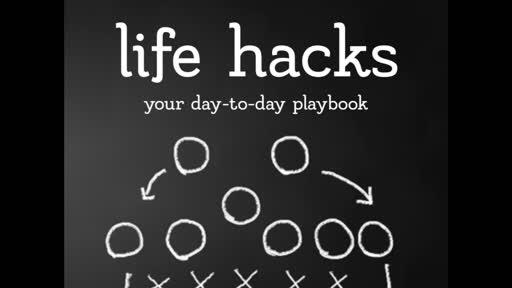 1-13-19 Life Hacks - Week 2