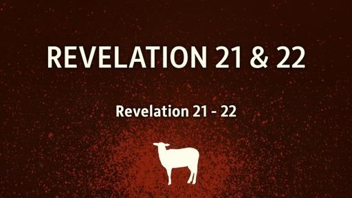 Revelation 21 & 22