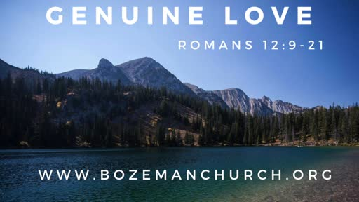 Genuine Love! Romans 12:9-21