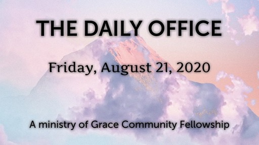 Daily Office -August 21, 2020