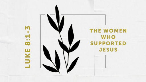 The Women Who Supported Jesus