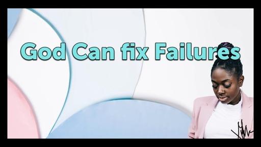 God Can fix Failures