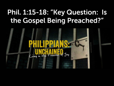 Key Question:  Is the Gospel Being Preached?