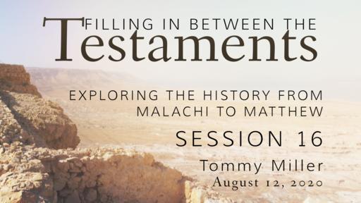 2020-08-12 WED (TM) - Between the Testaments: #16