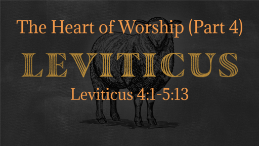 The Heart of Worship (Part 4)