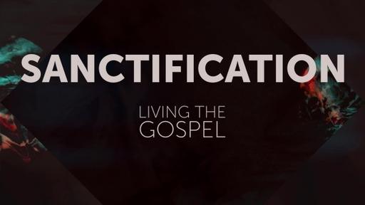 Sanctification: The Effect of the Gospel