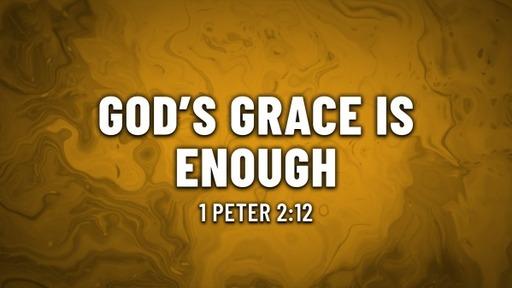 God's Grace is Enough