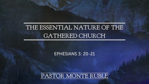 The Essential Nature of the Gathered Church
