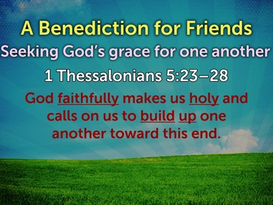 A Benediction for Friends: Seeking God's grace for one another