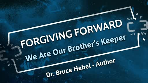 Forgiving Forward - We Are Our Brother's Keeper