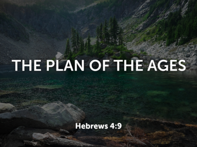 The Plan of the Ages February 19, 2017