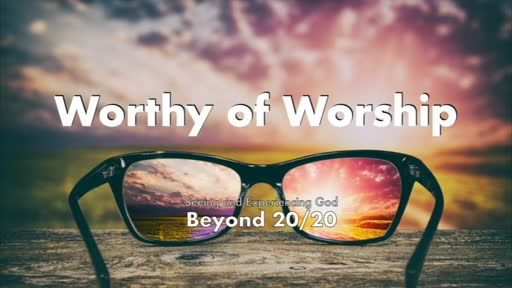 Worthy Of Worship-8/23/20