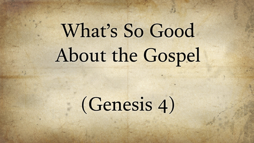 What's So Good About the Gospel
