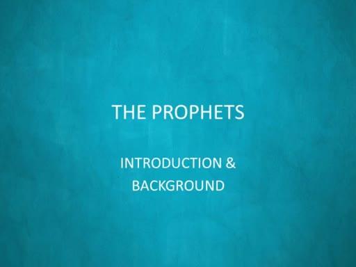 OT II: 6 Prophets Intro