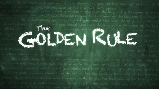 Core 52 Week 22 - Golden Rule