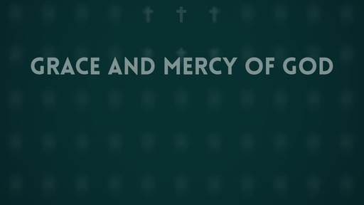 Grace and mercy of God
