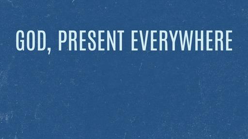 God, present everywhere