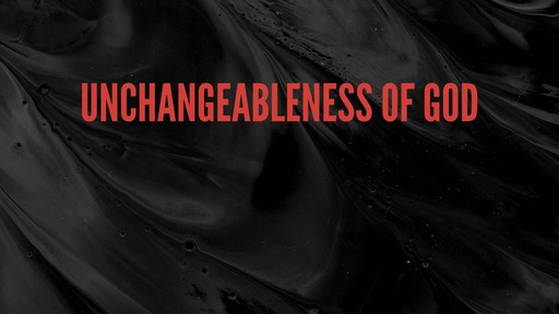 Unchangeableness of God