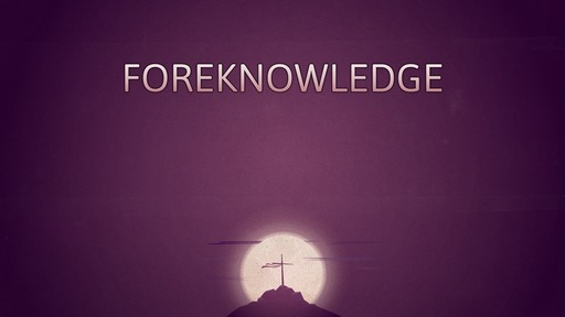 Foreknowledge