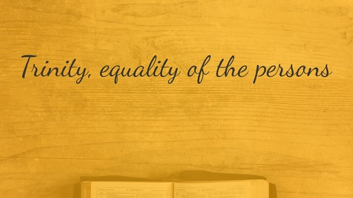 Trinity, equality of the persons
