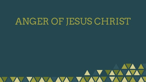 Anger of Jesus Christ