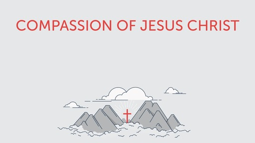 Compassion of Jesus Christ