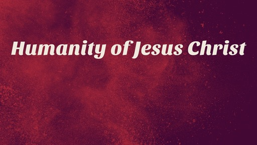 Humanity of Jesus Christ