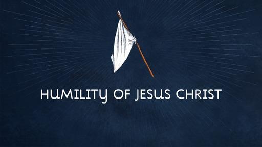 Humility of Jesus Christ