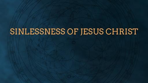 Sinlessness of Jesus Christ