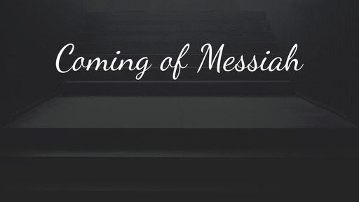 Coming of Messiah